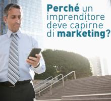 Perché un imprenditore deve capirne di marketing?
